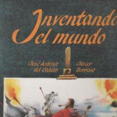 Libros de segunda mano: LIBRO *INVENTANDO EL MUNDO*, J. ANTONIO DEL CAÑIZO.JAVIER SERRANO. ANAYA, 1999. Lote 31581910