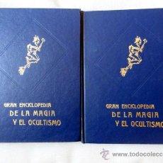 Libros de segunda mano: GRAN ENCICLOPEDIA DE LA MAGIA Y DEL OCULTISMO, 2 TOMOS.. Lote 31598884