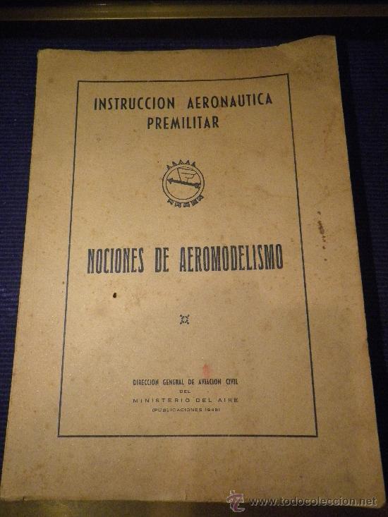 INSTRUCCIÓN AERONAUTICA PRELIMINAR, NOCIONES DE AEROMODELISMO. (Libros de Segunda Mano - Ciencias, Manuales y Oficios - Otros)