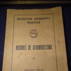 Libros de segunda mano: INSTRUCCIÓN AERONAUTICA PRELIMINAR, NOCIONES DE AEROMODELISMO.. Lote 31603340