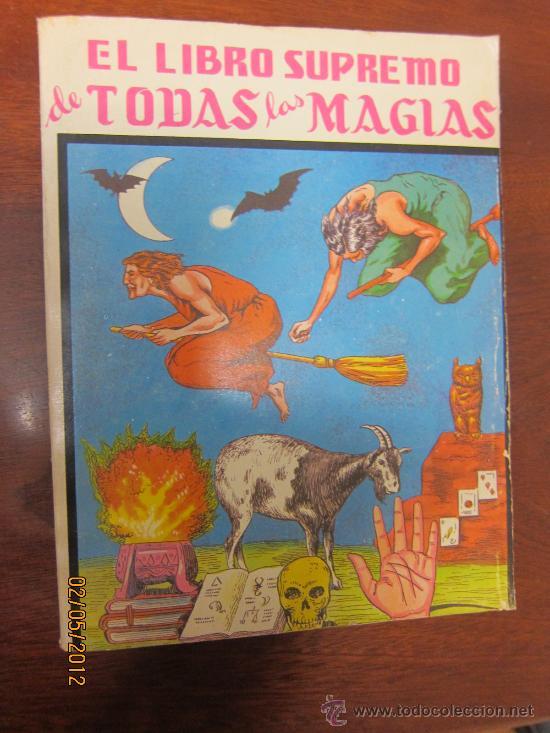 LIBRO MAGIA EL SUPREMO DE TODAS LAS MAGIAS ILUSIONISMO MAGNETISMO HECHIZOS FAKIRISMO 1947 (Libros de Segunda Mano - Ciencias, Manuales y Oficios - Otros)