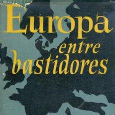 Libros de segunda mano: PAUL SCHMIDT. EUROPA ENTRE BASTIDORES. DE VERSALLES A NUREMBERG. BARCELONA, 1958. DIRI. Lote 18109776