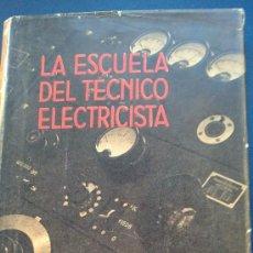 Libros de segunda mano: &- LA ESCUELA DEL TECNICO ELETRICISTA -ACUMULADORES,GALVANOTECNIA- ED/ LABOR.. Lote 31673148