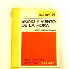 Libros de segunda mano: SIGNO Y VIENTO DE LA HORA - JOSE MARIA PEMAN - ANTONIO DIAZ - BIBLIOTECA BASICA SALVAT. Lote 31710638
