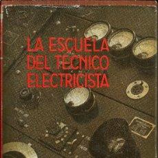 Libros de segunda mano: LA ESCUELA DEL TÉCNICO ELECTRICISTA - TOMO VI - EDITORIAL LABOR - 3ª EDICIÓN 1955. Lote 59541105
