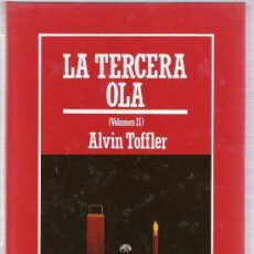 Libros de segunda mano: LA TERCERA OLA - ALVIN TOFFLER - VOL. II - MUY INTERESANTE - BIBLIOTECA DIVULGACION CIENTIFICA. Lote 31670980