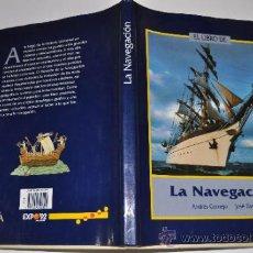 Libros de segunda mano: EL LIBRO DE LA NAVEGACIÓN ANDRÉS CORNEJO Y JOSÉ ZARZA AB13825. Lote 31725566