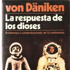 Libros de segunda mano: ERICH VON DANIKEN : LA RESPUESTA DE LOS DIOSES . Lote 31733625
