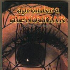 Libros de segunda mano: APRENDER A HIPNOTIZAR.G.C.PIETRANGELI.EDITORS SA. 1997.HIPNOTISMO.CATALEPSIA.HIPNOSIS.SUGESTIÓN.. Lote 31736231