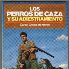 Libros de segunda mano: LOS PERROS DE CAZA Y SU ADIESTRAMIENTO. Lote 31736863