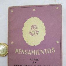 Libros de segunda mano: MINI LIBRO - PENSAMIENTOS SOBRE LA FELICIDAD Y EL DOLOR , PRIMERA EDICION 1942 - CONSTELACION. Lote 31740885