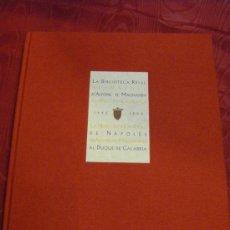 Libros de segunda mano: LA BIBLIOTECA REAL DE NÁPOLES DE ALFONSO EL MAGNÁNIMO AL DUQUE DE CALABRIA (VALENCIA). Lote 157198576