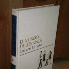 Libros de segunda mano: GUÍA PARA LOS PADRES (EL MUNDO DE LOS NIÑOS Nº 15) DE ED. SALVAT EN BARCELONA 1973. Lote 31792062