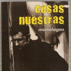 Libros de segunda mano: COSAS NUESTRAS - LIBRO DE MONÓLOGOS. Lote 31801139