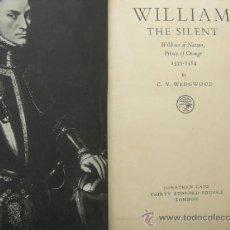 Libros de segunda mano: WILLIAM THE SILENT - WEDGWOOD - LONDON - ESTÁ EN INGLÉS. Lote 31810761