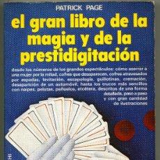 Libros de segunda mano: EL GRAN LIBRO DE LA MAGIA Y LA PRESTIDIGITACION, POR PATRICK PAGE - DE VECCHI . Lote 31842548
