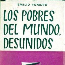 Libros de segunda mano: LUIS ROMERO. LOS POBRES DEL MUNDO, DESUNIDOS. MADRID, 1955. CYL. AVILA. Lote 31803576