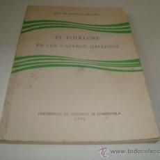 Libros de segunda mano: EL FOLKLORE EN LOS CASTROS GALLEGOS - J.M. GONZALEZ REBOREDO (1971) VER INDICE. Lote 31810118
