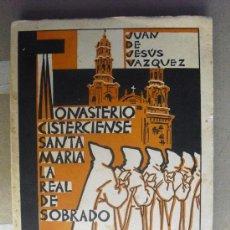Libros de segunda mano: MONASTERIO CISTERCIENSE DE SANTA MARIA LA REAL DE SOBRADO. Lote 31817108