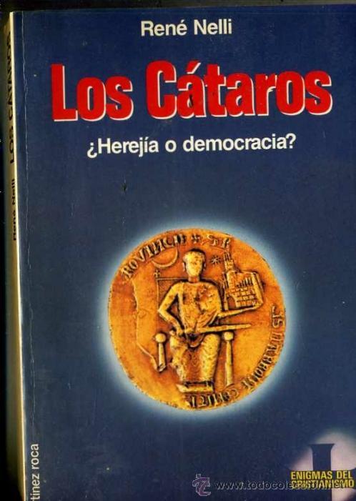 R. NELLI : LOS CÁTAROS (MARTÍNEZ ROCA, 1989) (Libros de Segunda Mano - Historia - Otros)