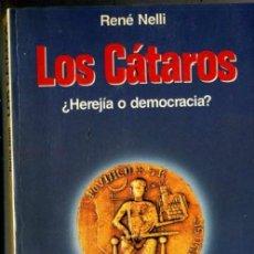 Libros de segunda mano: R. NELLI : LOS CÁTAROS (MARTÍNEZ ROCA, 1989). Lote 31821711