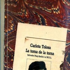 Libros de segunda mano: CARLOTA TOLOSA : LA TORNA DE LA TORNA - SALVADOR PUIG ANTICH I EL M.I.L. (EMPURIES, 1985) EN CATALÁN. Lote 31822595