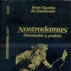 Libros de segunda mano: J. C. DE FONTBRUNE : NOSTRADAMUS, HISTORIADOR Y PROFETA (1982) TAPA DURA. Lote 31828240