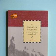 Libros de segunda mano: LA GANADERIA ARAGONESA Y SUS PRODUCTOS / LIBRO DE DIVULGACION DE ARAGON / COLECCION CAI 100 /. Lote 31831177