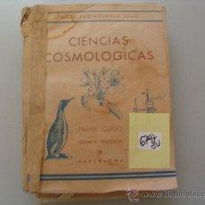 Libros de segunda mano: CIENCIAS COSMOLOGICAS PRIMER CURSOEMILIA FUSTAGUERAS JUAN1952. Lote 32015989