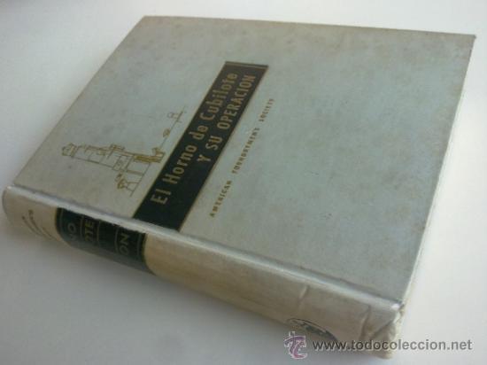 EL HORNO DE CUBILOTE Y SU OPERACIÓN (Libros de Segunda Mano - Ciencias, Manuales y Oficios - Otros)