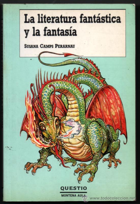 LA LITERATURA FANTASTICA Y LA FANTASIA - SUSANA CAMPS PERARNAU (Libros de Segunda Mano (posteriores a 1936) - Literatura - Otros)