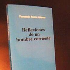 Libros de segunda mano: REFLEXIONES DE UN HOMBRE CORRIENTE. PASTOR ÁLVAREZ, FERNANDO. TOLEDO, 1995. Lote 31883419