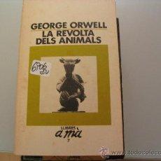 Libros de segunda mano: LA REVOLTA DELS ANIMALS GEORGE ORWELL . Lote 32066024