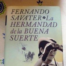Libros de segunda mano: LIBRO DE FERNANDO SAVATER-LA HERMANDAD DE LA BUENA SUERTE-1ª EDICIÓN. PREMIO PLANETA 2008 . Lote 31905291