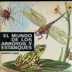 Libros de segunda mano: EL MUNDO DE LOS ARROYOS Y ESTANQUES (MOLINO, 1965). Lote 31908836