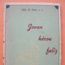 Libros de segunda mano: JOVEN HÉROE FELIZ. FÉLIX DE LA CORTA. LAS PALMAS DE GRAN CANARIA 1946. Lote 31943599