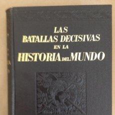 Libros de segunda mano: LAS BATALLAS DECISIVAS EN LA HISTORIA DEL MUNDO, EDUARDO S. CREASY, J. GISBERT EDITOR, 1940. Lote 31923593