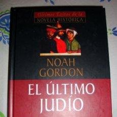 Libros de segunda mano: LIBRO DE NOAH GORDON-EL ÚLTIMO JUDÍO. PLANETA DAGOSTINI 2001. Lote 31934042