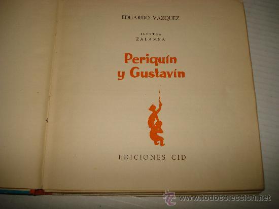 Libros de segunda mano: Antiguo Libro PERIQUÍN Y GUSTAVÍN de Eduardo Vazquez del Año 1961. - Foto 3 - 31967890