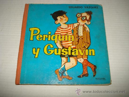 ANTIGUO LIBRO PERIQUÍN Y GUSTAVÍN DE EDUARDO VAZQUEZ DEL AÑO 1961. (Libros de Segunda Mano - Literatura Infantil y Juvenil - Otros)