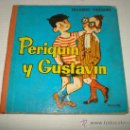 Libros de segunda mano: ANTIGUO LIBRO PERIQUÍN Y GUSTAVÍN DE EDUARDO VAZQUEZ DEL AÑO 1961.. Lote 31967890