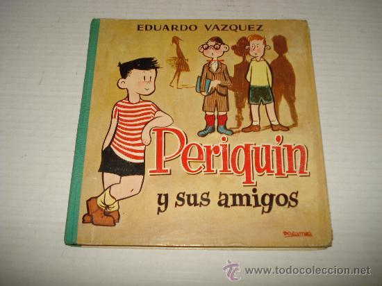 ANTIGUO LIBRO PERIQUÍN Y SUS AMIGOS DE EDUARDO VAZQUEZ DEL AÑO 1960. (Libros de Segunda Mano - Literatura Infantil y Juvenil - Otros)
