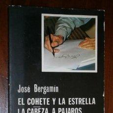 Libros de segunda mano: EL COHETE Y LA ESTRELLA / LA CABEZA A PÁJAROS POR JOSÉ BERGAMÍN DE CÁTEDRA EN MADRID 1981. Lote 143474216
