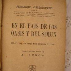Libros de segunda mano: EN EL PAÍS DE LOS OASIS Y DEL SIMUN: RELATO DE UN VIAJE POR ARGELIA Y TÚNEZ / . Lote 32018540