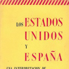 Libros de segunda mano: CARLTON J.H. HAYES. LOS ESTADOS UNIDOS Y ESPAÑA. UNA INTERPRETACIÓN. MADRID, 1952. DIRI. A ESTRENAR. Lote 10725380
