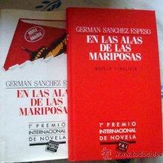 Libros de segunda mano: EN LAS ALAS DE LAS MARIPOSAS-LIBRO DE GERMÁN SÁNCHEZ ESPESO-P&J-1º PREMIO INTERNAC. DE NOVELA 1985. Lote 32031998