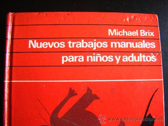 Libros de segunda mano: LIBRO MICHAEL BRIX. NUEVOS TRABAJOS MANUALES PARA NIÑOS Y ADULTOS. CIRCULO DE LECTORES. 1974. - Foto 3 - 32051797