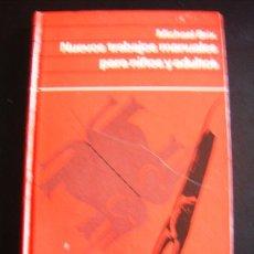 Libros de segunda mano: LIBRO MICHAEL BRIX. NUEVOS TRABAJOS MANUALES PARA NIÑOS Y ADULTOS. CIRCULO DE LECTORES. 1974.. Lote 32051797