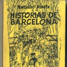 Libros de segunda mano: MARCELINO MORETA : HISTORIAS DE BARCELONA (1972). Lote 32072026