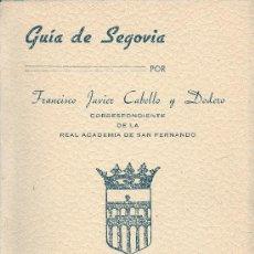 Francisco Javier CABELLO Y DODERO. Guía de Segovia. Segovia, 1949. CyL. Segovia